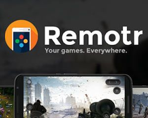 Remotr Game Streaming Android App -